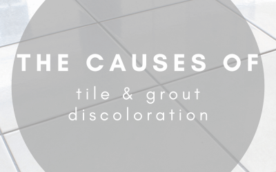 The Causes Of Tile And Grout Discoloration