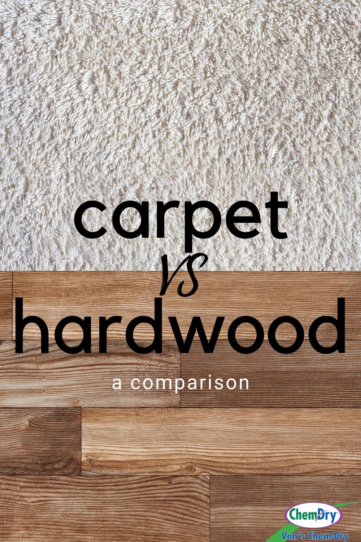 carpet vs hardwood a comparison vans chem dry